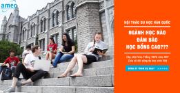 Hội thảo du học Hàn Quốc – Ngành học đảm bảo học bổng cao