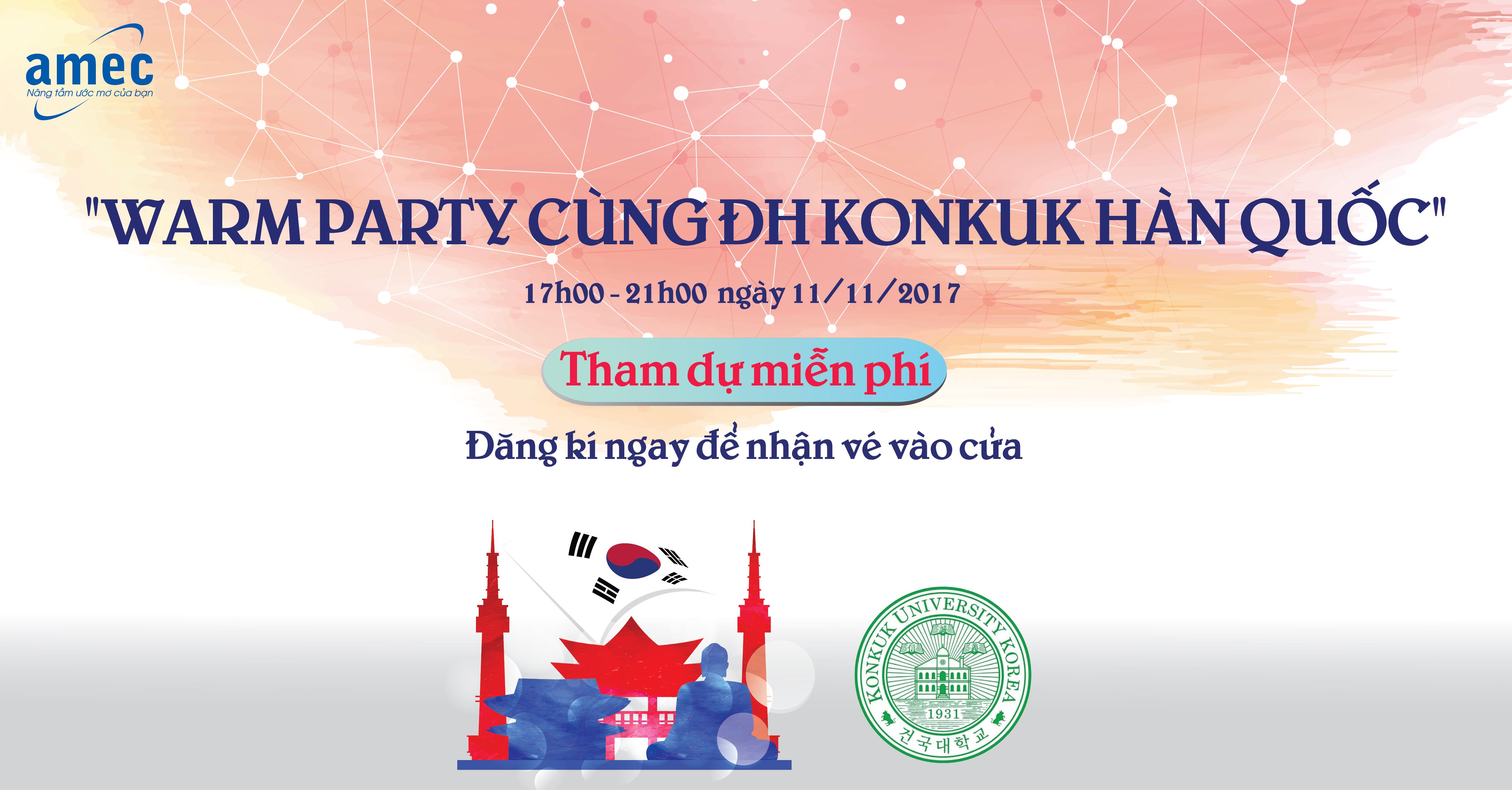 """Tham dự miễn phí sự kiện """"Warm Party cùng ĐH Konkuk Hàn Quốc"""""""